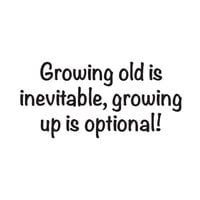 Creative Expressions - Woodware Just Words - Clear Photopolymer Stamps - Growing Old Is Inevitable