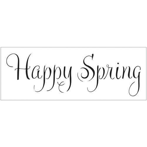 The Crafter's Workshop - Stencils - 16.5 x 6 - Happy Spring