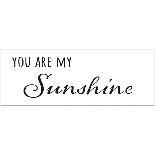 The Crafter's Workshop - Stencils - 16.5 x 6 - My Sunshine