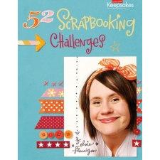 Creating Keepsakes - 52 Scrapbooking Challenges by Elsie Flannigan, CLEARANCE