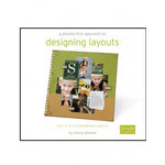 Simple Scrapbooks - A Photos-First Approach to Designing Layouts by Donna Downey