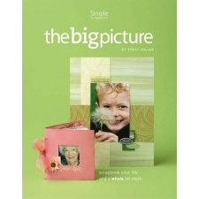 Simple Scrapbooks - The Big Picture by Stacy Julian