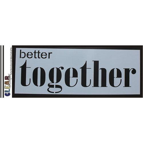 Clear Scraps - Mascils - 6 x 16 Masking Stencil - Better Together