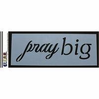 Clear Scraps - Mascils - 6 x 16 Masking Stencil - Pray Big