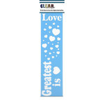 Clear Scraps - Mascils - Border Masking Stencil - Greatest is Love