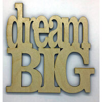 Clear Scraps - Birch Wood Laser Cutout Quotes - Dream Big