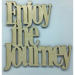Clear Scraps - Birch Wood Laser Cutout Quotes - Enjoy The Journey