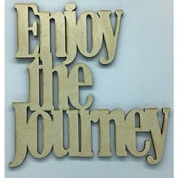 Clear Scraps - Birch Wood Laser Cutout Quotes - Enjoy The Journey