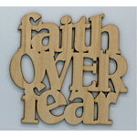 Clear Scraps - Wood Quotes - Faith Over Fear