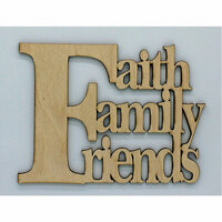 Clear Scraps - Wood Quotes - Faith Family Friends