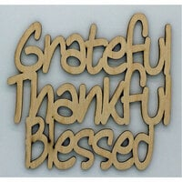Clear Scraps - Wood Quotes - Grateful Thankful Blessed