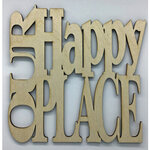 Clear Scraps - Birch Wood Laser Cutout Quotes - Our Happy Place