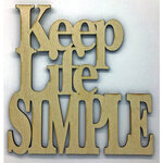 Clear Scraps - Birch Wood Laser Cutout Quotes - Keep Life Simple