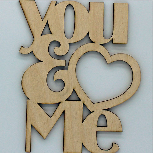 Clear Scraps - Wood Quotes - You and Me