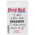 Deep Red Stamps - Cling Mounted Rubber Stamp - Insanity Sentiment