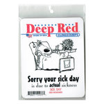 Deep Red Stamps - Cling Mounted Rubber Stamp - Sick Day
