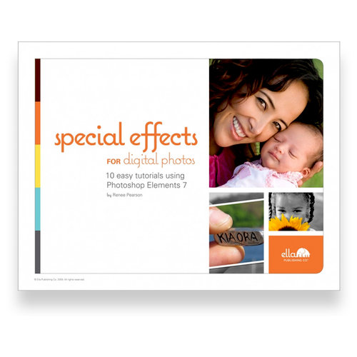 Ella Publishing - Special Effects for Digital Photos by Renee Pearson (E-book)