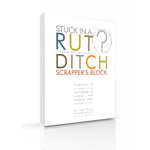 Stuck in a Rut? Ditch Scrapper's Block (E-Book) by Drex Davis