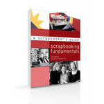 A Scrapbooker's Guide: Scrapbooking Fundamentals (E-Book)