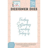 Echo Park - Day In The Life Collection - Designer Dies - Friday to Sunday Word