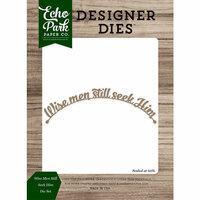 Echo Park - Christmas Cheer Collection - Designer Dies - Wise Men Still Seek Him