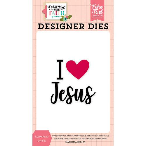 Echo Park - Forward With Faith Collection - Designer Dies - I Love Jesus