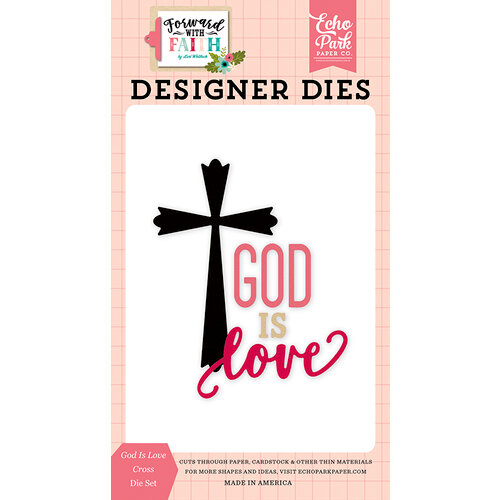 Echo Park - Forward With Faith Collection - Designer Dies - God Is Love Cross