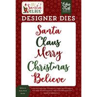 Echo Park - Christmas - Here Comes Santa Claus Collection - Designer Dies - Believe in Santa Word