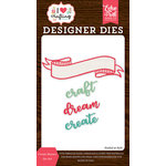 Echo Park - I Heart Crafting Collection - Designer Dies - Create Banner