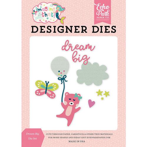 Echo Park - Imagine That Girl Collection - Designer Dies - Dream Big