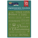 Echo Park - Once Upon A Time Collection - Prince - Embossing Folder - Once Upon a Time Words