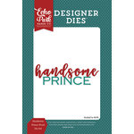 Echo Park - Once Upon A Time Collection - Prince - Designer Dies - Handsome Prince Word