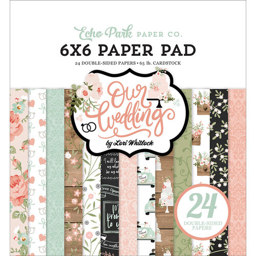Echo Park - Our Wedding Collection - 6 x 6 Paper Pad