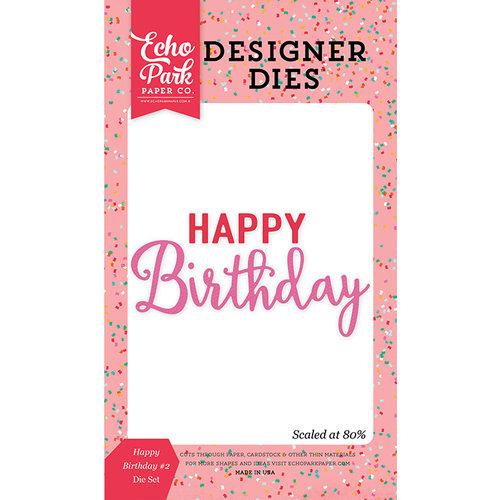 Echo Park - Party Time Collection - Designer Dies - Happy Birthday 2