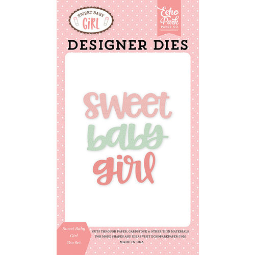 Echo Park - Sweet Baby Girl Collection - Designer Dies - Sweet Baby Girl Word
