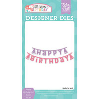 Echo Park - It's Your Birthday Girl Collection - Designer Dies - Happy Birthday Girl Banner