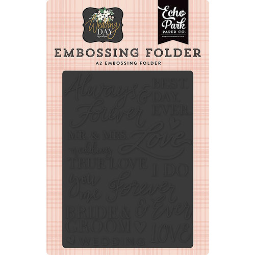 Echo Park - Wedding Day Collection - Embossing Folder - Always and Forever