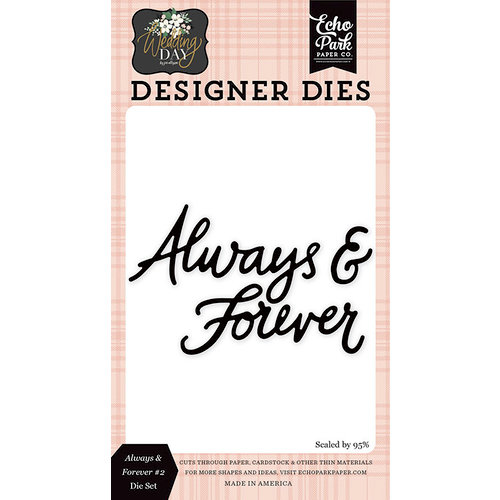 Echo Park - Wedding Day Collection - Designer Dies - Always and Forever 2