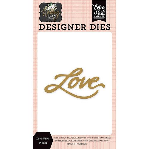 Echo Park - Wedding Day Collection - Designer Dies - Love Word