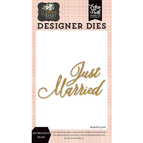 Echo Park - Wedding Day Collection - Designer Dies - Just Married 2