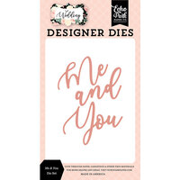 Echo Park - Wedding Collection - Designer Dies - Me and You
