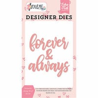 Echo Park - You and Me Collection - Designer Dies - Forever and Always Word