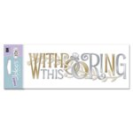 EK Success - Jolee's Boutique Title Wave Stickers - I Do Wedding Collection - With This Ring, CLEARANCE