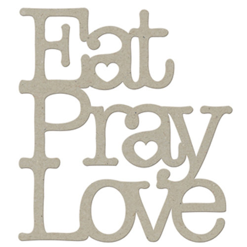 FabScraps - Organic Collection - Die Cut Words - Eat, Pray, Love