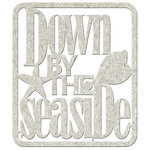 FabScraps - Beach Affair Collection - Die Cut Words - Down by the Seaside