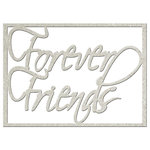 FabScraps - Kaleidoscope Collection - Die Cut Words - Forever Friends