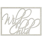 FabScraps - Kaleidoscope Collection - Die Cut Words - Wild Child