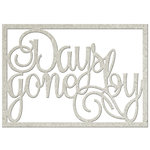 FabScraps - Vintage Elegance Collection - Die Cut Words - Days Gone By