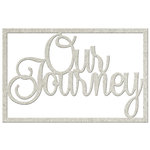 FabScraps - Vintage Elegance Collection - Die Cut Words - Our Journey