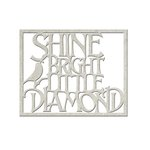 FabScraps - Floral Dreams Collection - Die Cut Words - Shine Bright like a Diamond